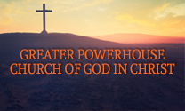 Greater Powerhouse Church of God In Christ