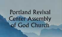 Portland Revival Center Assembly of God Church