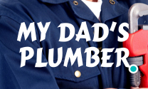 My Dad's Plumber