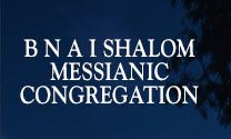 B N A I Shalom Messianic Congregation
